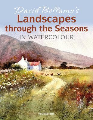 David Bellamy's Landscapes through the Seasons in Watercolour by David Bellamy