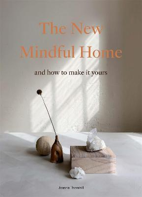The New Mindful Home: And how to make it yours book