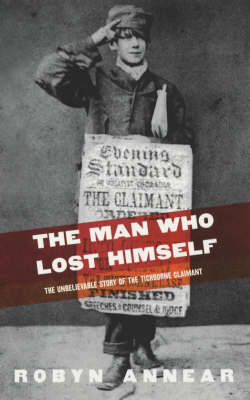 The Man Who Lost Himself by Robyn Annear