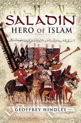 Saladin: Hero of Islam by Geoffrey Hindley