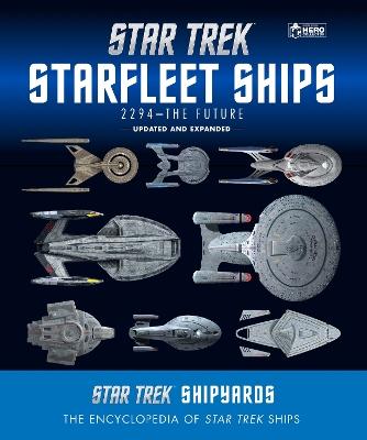 Star Trek Shipyards Star Trek Starships: 2294 to the Future: The Encyclopedia of Starfleet Ships book
