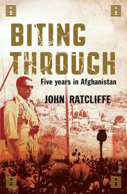 Biting Through: Five Years In Afghanistan book