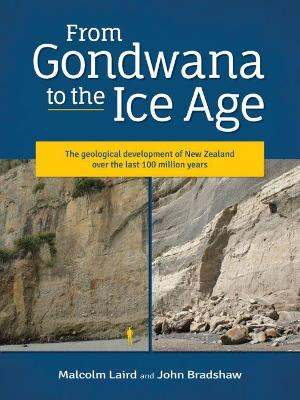 From Gondwana to the Ice Age: The geology of New Zealand over the last 100 million years: 2020 book