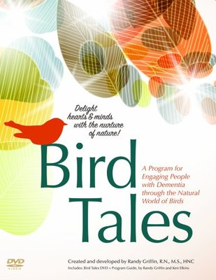 Bird Tales: A Program for Engaging People with Dementia through the Natural World of Birds by Randy Griffin