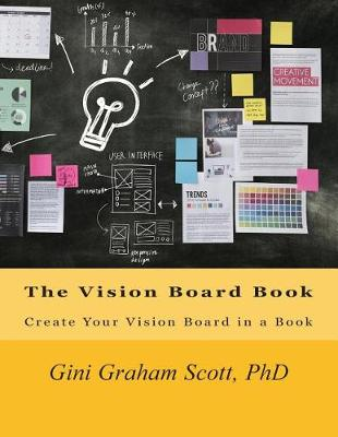 The Vision Board Book by Gini Graham Scott