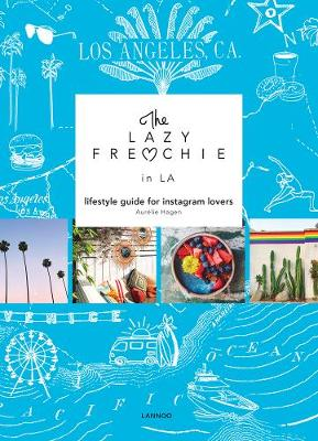 The Lazy Frenchie in LA: Lifestyle Guide for Instagram Lovers book