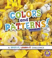 Colors and Patterns! by Sarah L. Schuette