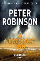 Necessary End by Peter Robinson