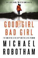 Good Girl, Bad Girl: Cyrus Haven - Book 1 by Michael Robotham
