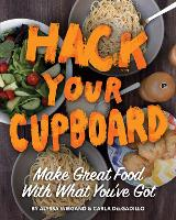 Hack Your Cupboard by Alyssa Wiegand