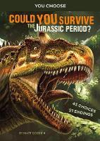 Prehistoric Survival: Could You Survive the Jurassic Period?: An Interactive Prehistoric Adventure by Matt Doeden