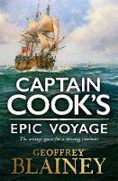 Captain Cook's Epic Voyage by Geoffrey Blainey
