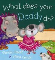 What Does Your Daddy Do? by Gordon Reece