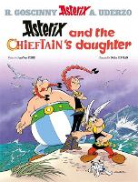 Asterix: Asterix and the Chieftain's Daughter: Album 38 by Jean-Yves Ferri