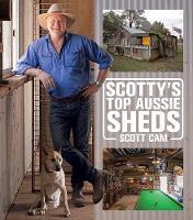 Scotty'S Top Aussie Sheds by Scott Cam