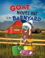 Goat Moves Out of the Barnyard by Nikki Potts