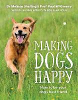 Making Dogs Happy by Paul McGreevy
