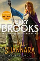 The Last Druid: Book Four of the Fall of Shannara by Terry Brooks