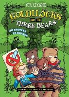 Goldilocks and the Three Bears: An Interactive Fairy Tale Adventure by ,Eric Braun