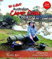 Australian Camp Oven Cooking by Jo Clews