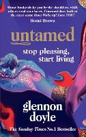 Untamed: Stop Pleasing, Start Living: THE NO.1 SUNDAY TIMES BESTSELLER by Glennon Doyle