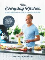 Everyday Kitchen: 52 easy, healthy and hearty meals by Ed Halmagyi
