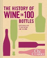 History of Wine in 100 Bottles by Oz Clarke