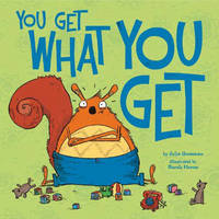 You Get What You Get by ,Julie Gassman