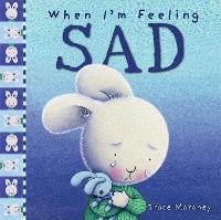 When I'm Feeling Sad by Trace Moroney
