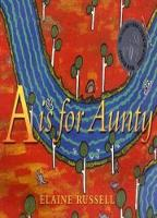 A is for Aunty by Elaine Russell