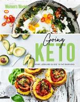 Going Keto: Your Ultimate Guide by The Australian Women's Weekly