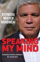 Speaking My Mind by Nyunnggai Warren Mundine