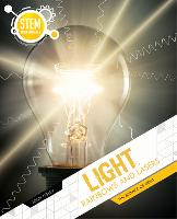 Light, Rainbows and Lasers: The Science of Light by John Lesley