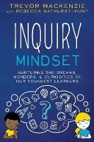 Inquiry Mindset by Trevor MacKenzie