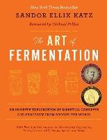 Art of Fermentation by Sandor Ellix Katz