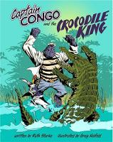 Captain Congo and the Crocodile King by Ruth Starke