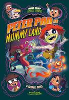 Peter Pan in Mummy Land: A Graphic Novel by Benjamin Harper