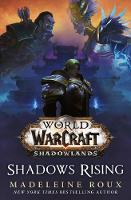 World of Warcraft: Shadows Rising by Madeleine Roux